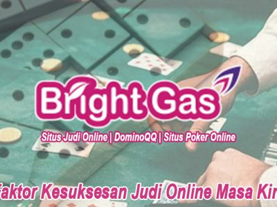Judi Online - Faktor Kesuksesan Judi Online Masa Kini - Brightgaspromo