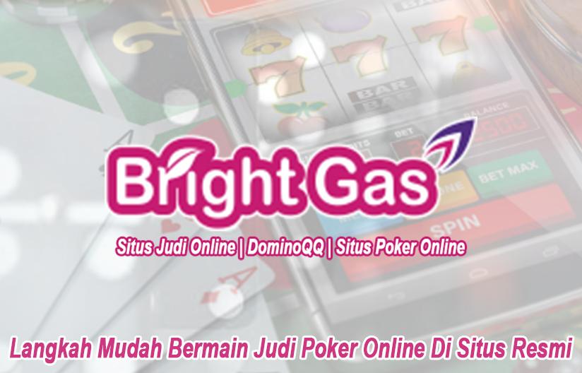Judi Poker Online Di Situs Resmi Langkah Mudah - Brightgaspromo
